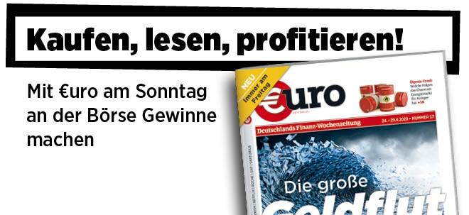 Schon Freitag mehr erfahren!: Neue Ausgabe von €uro am Sonntag: Die große Geldflut | Nachricht | finanzen.net