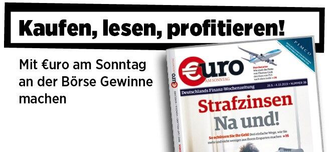 Hier steht alles drin!: Neue Ausgabe von €uro am Sonntag: Strafzinsen? Na und! So schützen Sie Ihr Geld | Nachricht | finanzen.net