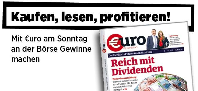 Hier steht alles drin!: Neue Ausgabe von €uro am Sonntag: Reich mit Dividenden: Mit diesen Aktien kassieren Sie richtig ab! | Nachricht | finanzen.net