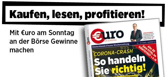 Hier steht alles drin!: Neue Ausgabe von €uro am Sonntag: Corona-Crash - So handeln Sie jetzt richtig!   Nachricht   finanzen.net