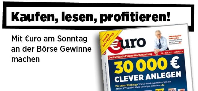 Jetzt immer freitags: Neue Ausgabe von €uro am Sonntag: Wo 30.000 Euro gut angelegt sind | Nachricht | finanzen.net