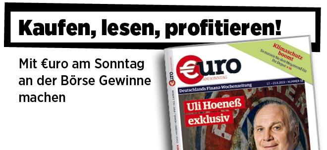Pflichtblatt für Ihr Geld!: Neue Ausgabe von €uro am Sonntag: Bayern-Präsident Uli Hoeneß im großen Exklusiv-Interview | Nachricht | finanzen.net