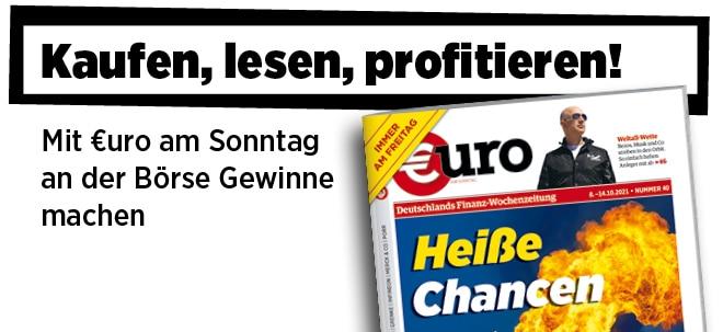 Freitags neu im Handel: €uro am Sonntag: Preisexplosion bei Gas, Öl und Strom! Wo heiße Chancen für Anleger winken   Nachricht   finanzen.net