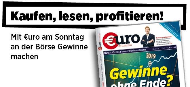 Hier steht alles drin!: Neue Ausgabe von €uro am Sonntag: Gewinne ohne Ende? Wie Sie jetzt richtig und sicher investieren | Nachricht | finanzen.net