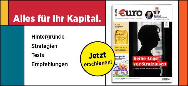 Jetzt im Handel!: Neues €uro Magazin: Keine Angst vor Strafzinsen: 25 Tipps, wie Sie Ihr Geld schützen | Nachricht | finanzen.net
