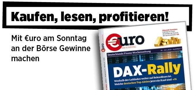 Neue Ausgabe von €uro am Sonntag: DAX-Rally - Diese deutschen Top-Aktien sind jetzt ein Kauf