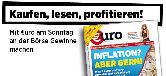 Jetzt immer freitags: Neue Ausgabe von €uro am Sonntag: Inflation? Die 9 Aktien-Profiteure des weltweiten Preisanstiegs   Nachricht   finanzen.net