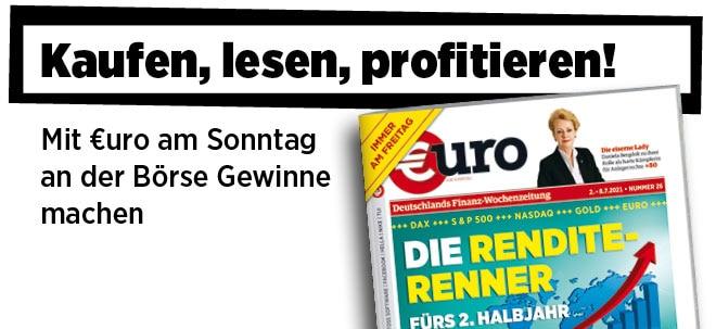 Jetzt immer freitags: Neue Ausgabe von €uro am Sonntag: Fürs 2. Halbjahr - das sind die 16 Rendite-Renner   Nachricht   finanzen.net