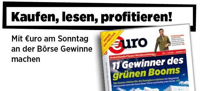 Jetzt immer freitags: Neue Ausgabe von €uro am Sonntag: Energierevolution - 11 Gewinner-Aktien des grünen Booms | Nachricht | finanzen.net