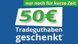 Jetzt 50 € Tradeguthaben sichern!