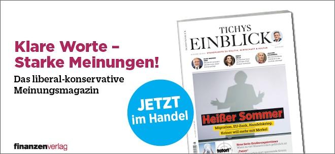 Liberal & konservativ: Tichys Einblick: Neue Ausgabe jetzt wieder am Kiosk! | Nachricht | finanzen.net